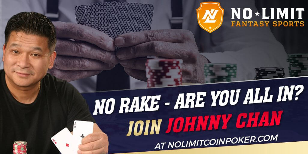 johnny chan no rake poker